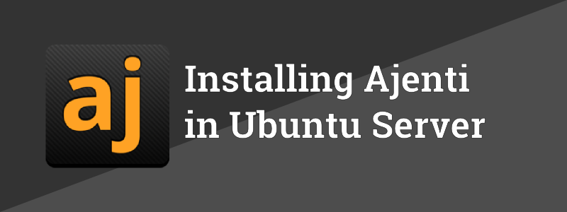 How to Install Ajenti in Ubuntu Server 13.10/13.04/12.10/12.04