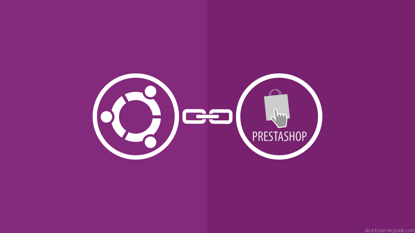 How to Install Prestashop with Apache2 + MySQl 5.5 + PHP 5.5 on Ubuntu Server 14.04